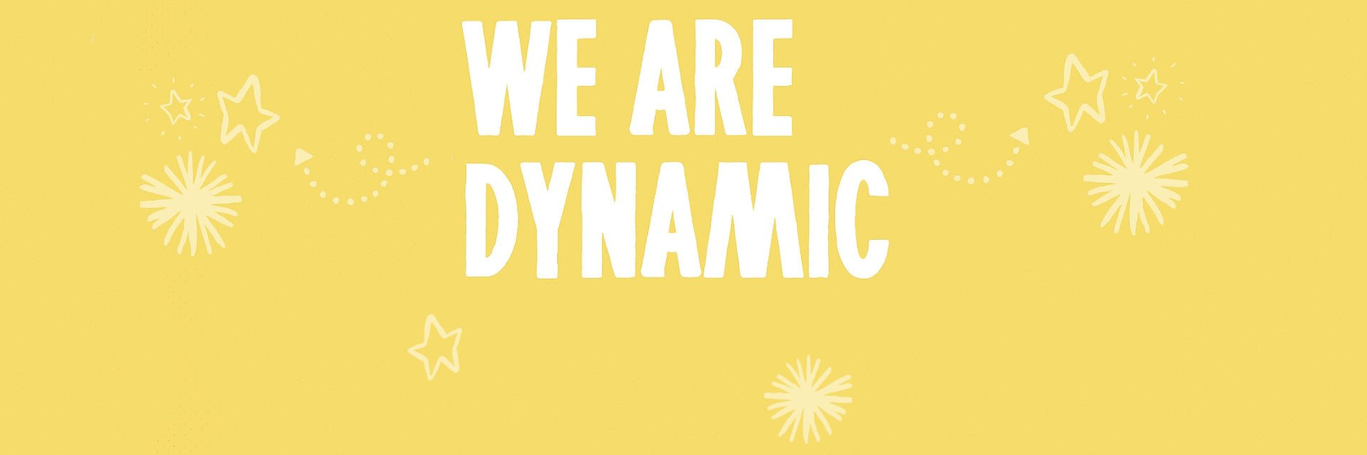 Graphic of the words 'we are dynamic'