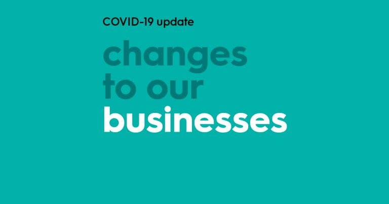 Text on a aqua background reading 'COVID-19 Update. Changes to our businesses'